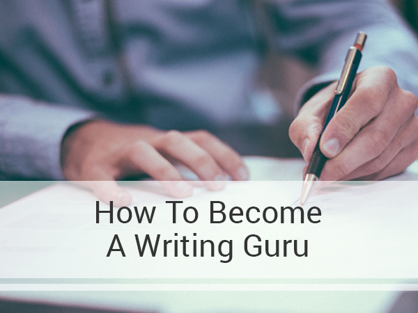 HOW TO BECOME A WRITING GURU