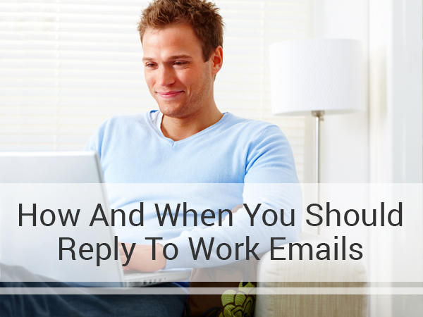 How and When You Should Reply to Work Emails