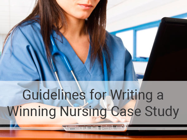 Writing a Nursing Case Study