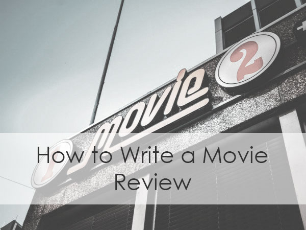 movie review writing tips